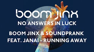 Boom Jinx & Soundprank feat. Janai - Running Away