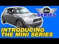 Introducing The Mini Series