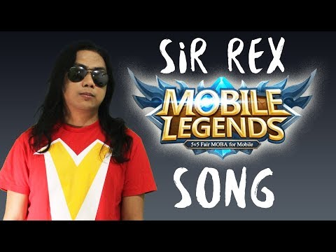 MOBILE LEGENDS SONG BY SIR REX