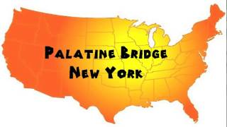 How to Say or Pronounce USA Cities — Palatine Bridge, New Yo…