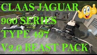 "[""Mod Vorstellung Farming Simulator Ls17:CLAAS JAGUAR 900 SERIES TYPE 497 V2.0 BEAST PACK"", ""CLAAS JAGUAR 900 SERIES TYPE 497""]"