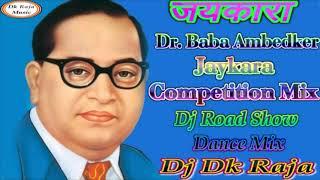 Jaykara Dr. Baba Ambedker_( Jaykara Competition Mix )_Road Show Dance Mix - Dj Dk Raja