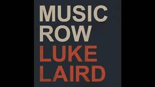 Why I Am Who I Am | Luke Laird (Audio)