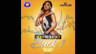 Buck 1 - High Frequency [Dancehall Forever Riddim] September 2018