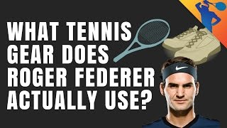 What Tennis Gear does Roger Federer Actually Use?