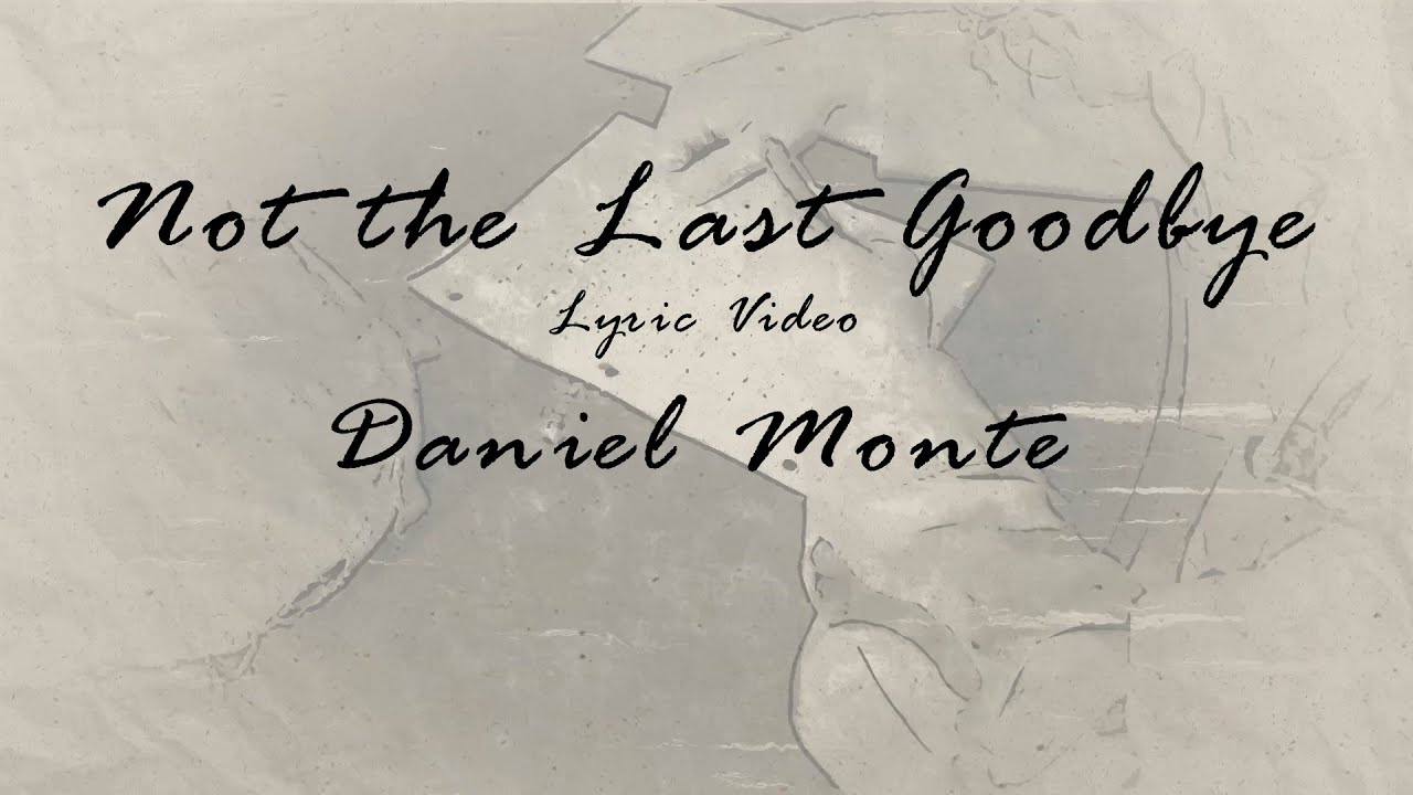 Not the Last Goodbye - Official Lyric Video