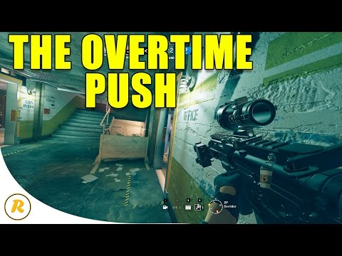 The OVERTIME Push Worked! - Rainbow Six: Siege