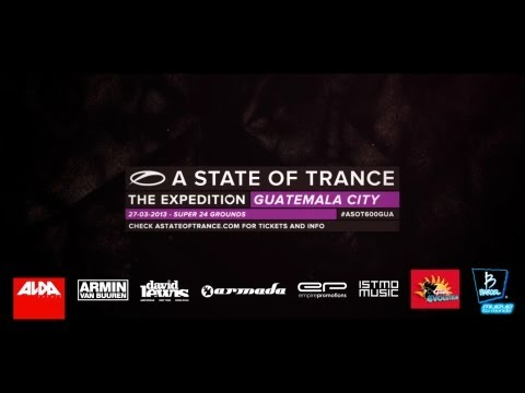 A State Of Trance 600: The Expedition Guatemala City (Official Trailer)