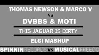 DVBBS & MOTi vs Thomas Newson & Marco V - This Jaguar Is Dirty (Elgi Mashup)