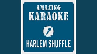 Harlem Shuffle (Karaoke Version) (Originally Performed By The Rolling Stones)