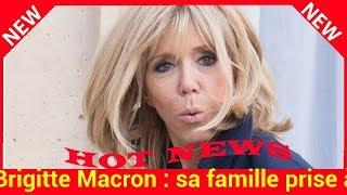 Brigitte Macron : sa famille prise à partie à Amiens