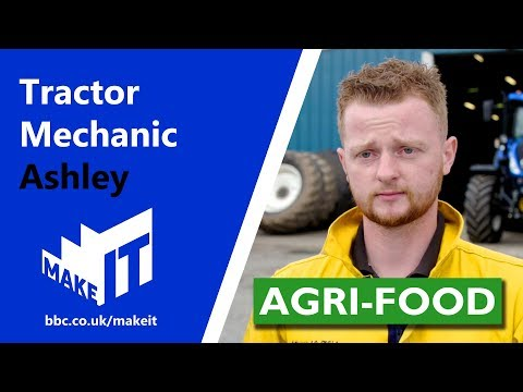 TRACTOR MECHANIC | Make It Into: Agri-food