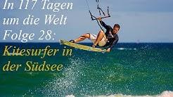 Krasse Sprünge und coole Tricks - Kitesurfer in der Südsee - In 117 Tagen um die Welt - Weltreise