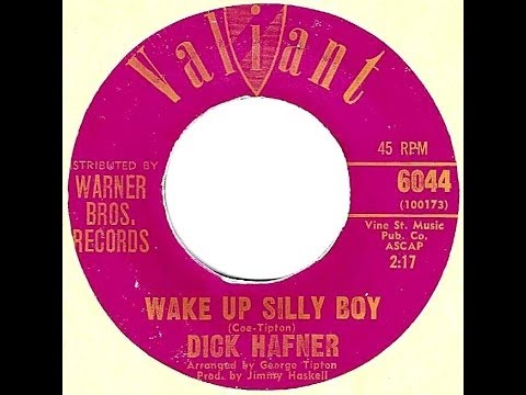Dick Hafner - WAKE UP SILLY BOY (Gold Star Studio)  (1964)