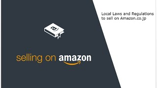 Laws and Regulations to sell on Amazon.co.jp | Amazon Seller University