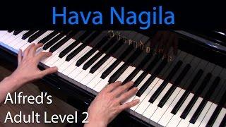Hava Nagila (Intermediate Piano Solo) Alfred's Adult Level 2