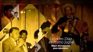 Video Leandro D�az, el �ltimo juglar - Ganador India Catalina mejor documental para televisi�n