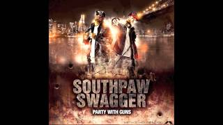 Southpaw Swagger - &quotCan&#39t Stop Now&quot (Party With Guns)