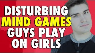 5 EVIL Mind Games Guys Play on Girls