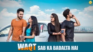 Waqt Sabka Badalta Hai | Thukra Ke Mera Pyar | Poor BF Rich Husband | Naughty World