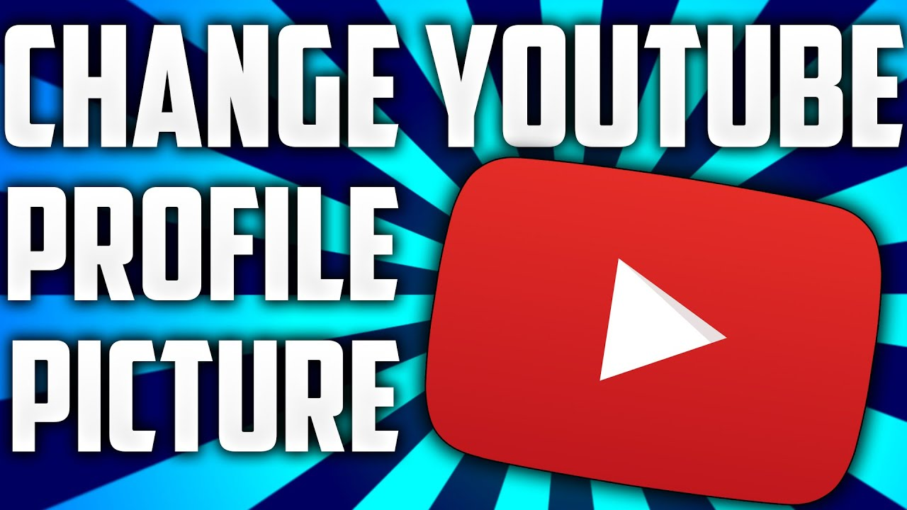 Image result for how to change youtube profile picture