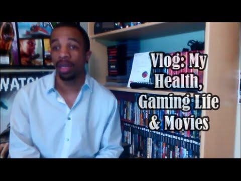 Vlog: My Health, Gaming Life & Movies