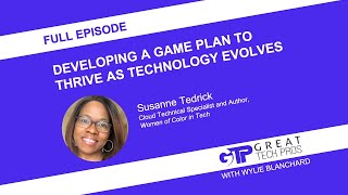 Great Tech Pros - Developing a Game Plan to Thrive as Technology Evolves