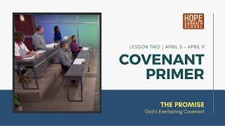Lesson 2 | Covenant Primer (Qtr. 2, 2021)