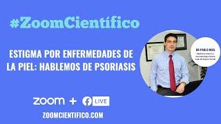 #ZoomCientífico Estigma por enfermedades de la piel: Hablemos de psoriasis