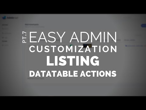7 - Easy Admin Customization: Listing - DataTable Actions