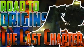 Road to Origins: The Last Chapter