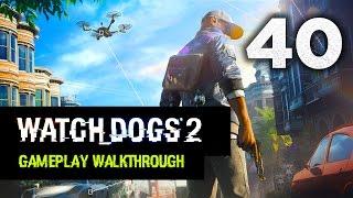 Watch Dogs 2: Gameplay Walkthrough Part 40 [Mission 13: Robot Wars] Campaign Walkthrough