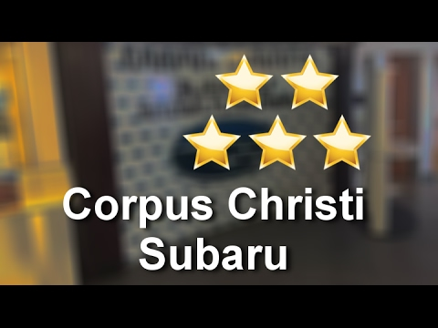 Corpus Christi Subaru >> Corpus Christi Subaru Corpus Christi Amazing Five Star Review By Dallas M