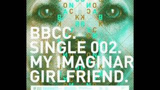 Bang Bang Cock Cock - My Imaginary Girlfriend - BBCC Single 002 - 2012