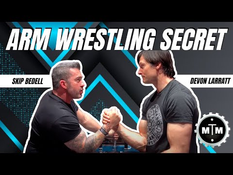 What's The Secret To Arm Wrestling? Devon Larratt with Skip Bedell