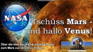 Tschüss Mars - Hallo Venus: über die NASA-Pläne einer bemannten Mission zur Venus statt zum Mars