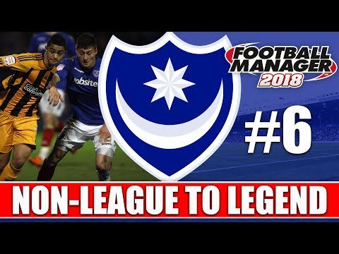 Non-League to Legend FM18 | PORTSMOUTH | Part 6 | HULL & WIGAN | Football Manager 2018