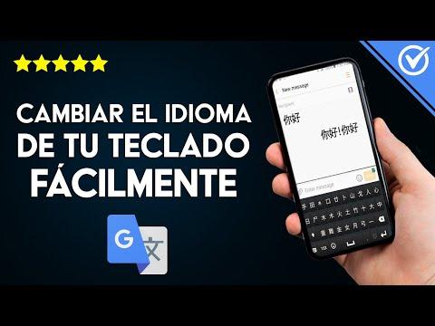 Cómo Cambiar el Idioma del Teclado Chino de tu Móvil a Español en Android