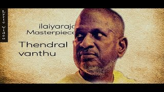 Thendral Vandhu Theendum Avatharam  Ilayaraja Duet Lyrics