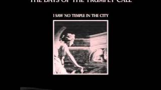 The Days Of The Trumpet Call - I Saw No Temple In The City