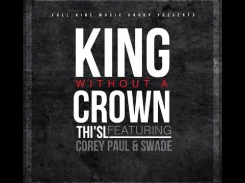 King Without a Crown (feat. Corey Paul & Swade) - Thi'sl - Single