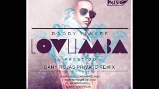 Daddy Yankee - Lovumba (Dany Rojas Private Remix)