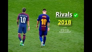 Messi vs Neymar ► RIVALS | 2017/18