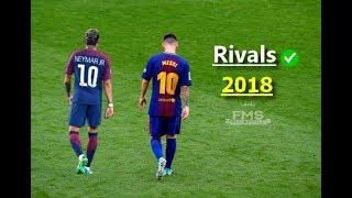 Messi vs Neymar  RIVALS  201718