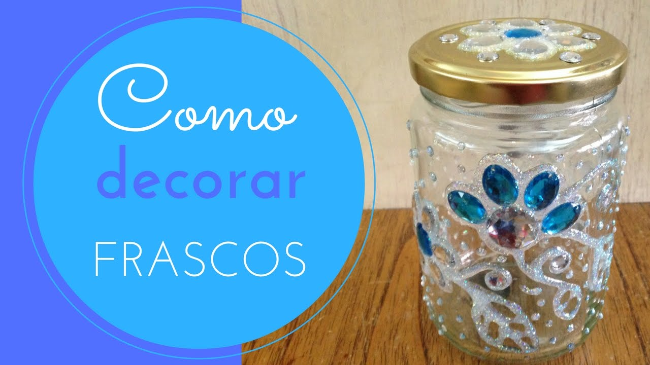 Como decorar frascos de vidrio 1 youtube - Como decorar botellas de vidrio ...
