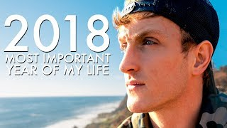 LOGAN PAUL - WHY 2018 WAS THE MOST IMPORTANT YEAR OF MY LIFE