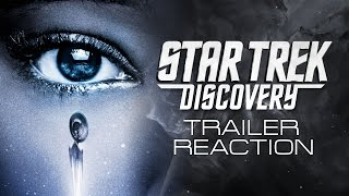 Star Trek Discovery - Trailer Reaction