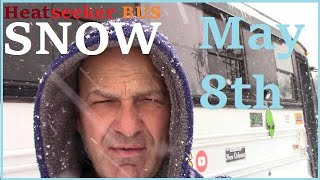 SNOWING TODAY!... MAY 8TH... Heatseeker Bus conversion. tiny home RV skoolie.