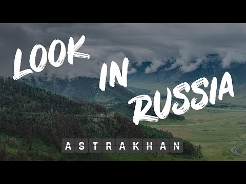 Look in Russia - Astrakhan / Астрахань