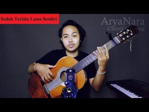 Chord Gampang (Sudah Terlalu Lama Sendiri - Kunto Aji) by Arya Nara (Tutorial)